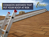 Common Mistakes That Put Your Roof at Risk