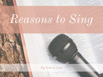 Reasons To Sing