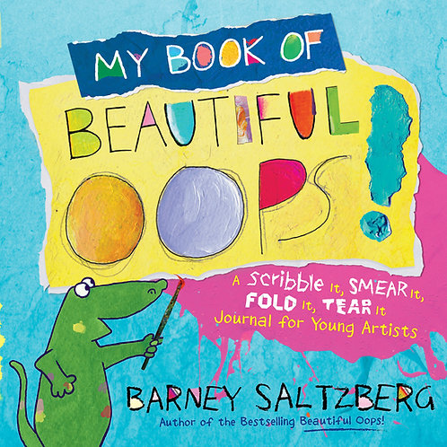 My Book of Beautiful Oops!: A Scribble It, Smear It, Fold It by Barney Saltzberg
