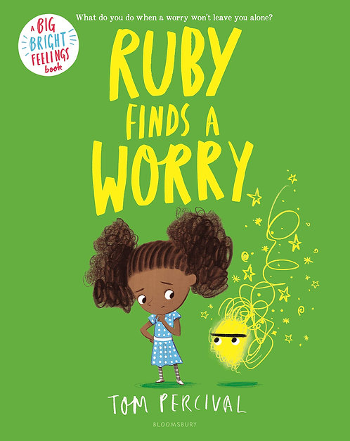 Ruby Finds a Worry (Big Bright Feelings) by Tom Percival