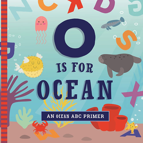 O Is for Ocean: An Ocean ABC Primer