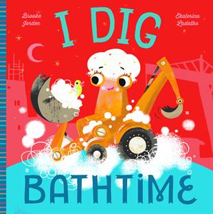 I Dig Bathtime by Brooke Jorden