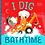 Thumbnail: I Dig Bathtime by Brooke Jorden