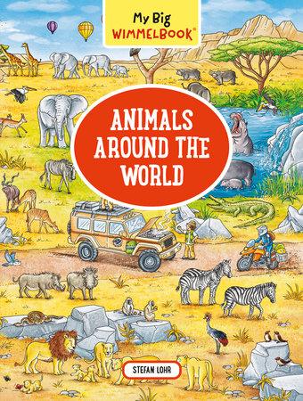 My Big Wimmelbook (Animals Around The World)
