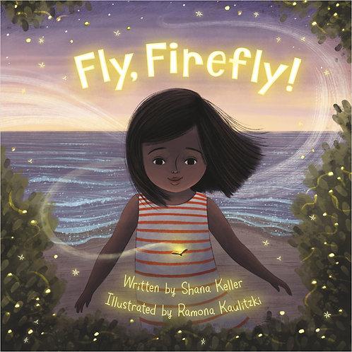 Fly, Firefly! by Shana Keller