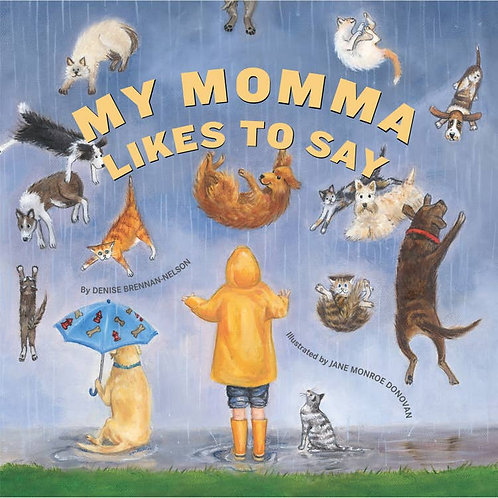 My Momma Likes to Say by Denise Brennan-Nelson