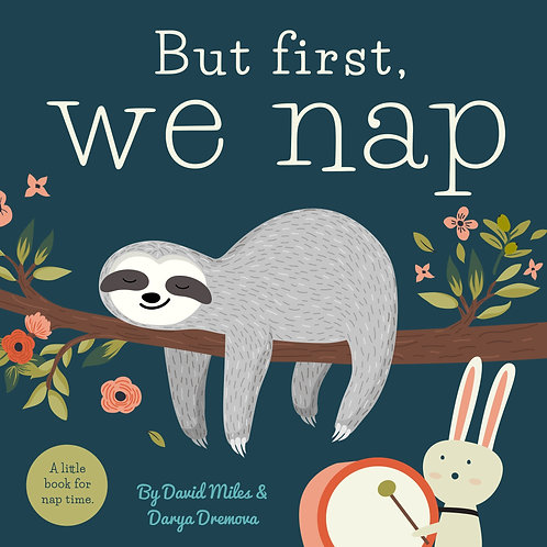 But First We Nap by by David W. Miles