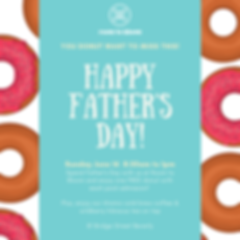 Happy Father's Day Dads and Donuts