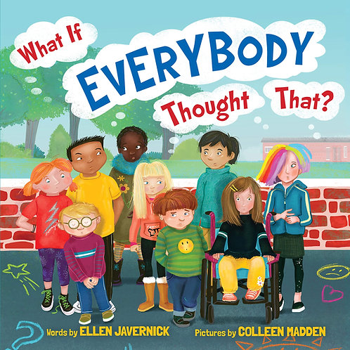 What If Everyone Thought That? by Ellen Javernick