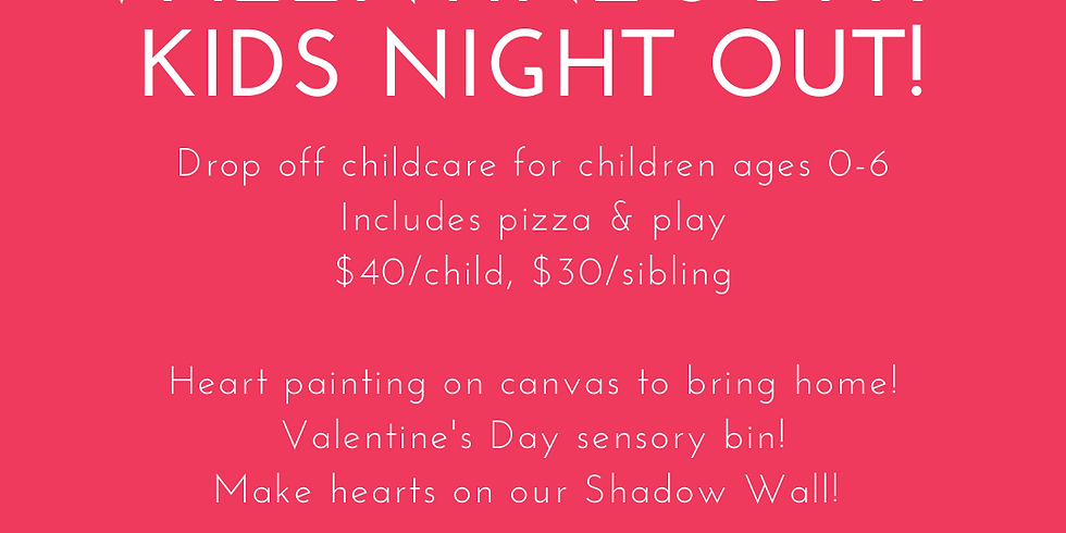 Valentine's Day Kids Night Out!