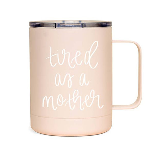 Tired As A Mother - Metal Coffee Cup