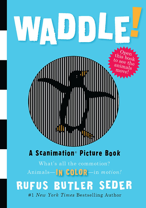 Waddle: A Scanimation Picture Book by Rufus Butler Seder