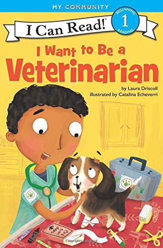 I Want to Be a Veterinarian (I Can Read Level 1) by Laura Driscoll