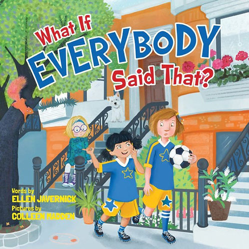 What If Everyone Said That? by Ellen Javernick