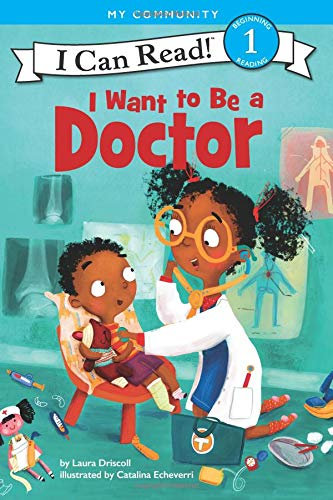 I Want to Be a Doctor (I Can Read Level 1) by Laura Driscoll