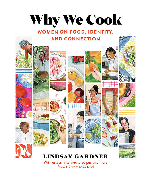 Why We Cook: Women on Food, Identity, and Connection by Lindsay Gardner