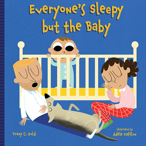 Everyone's Sleepy but the Baby by Tracy C. Gold