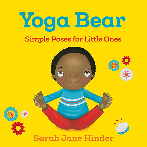 Yoga Bear: Simple Poses for Little Ones