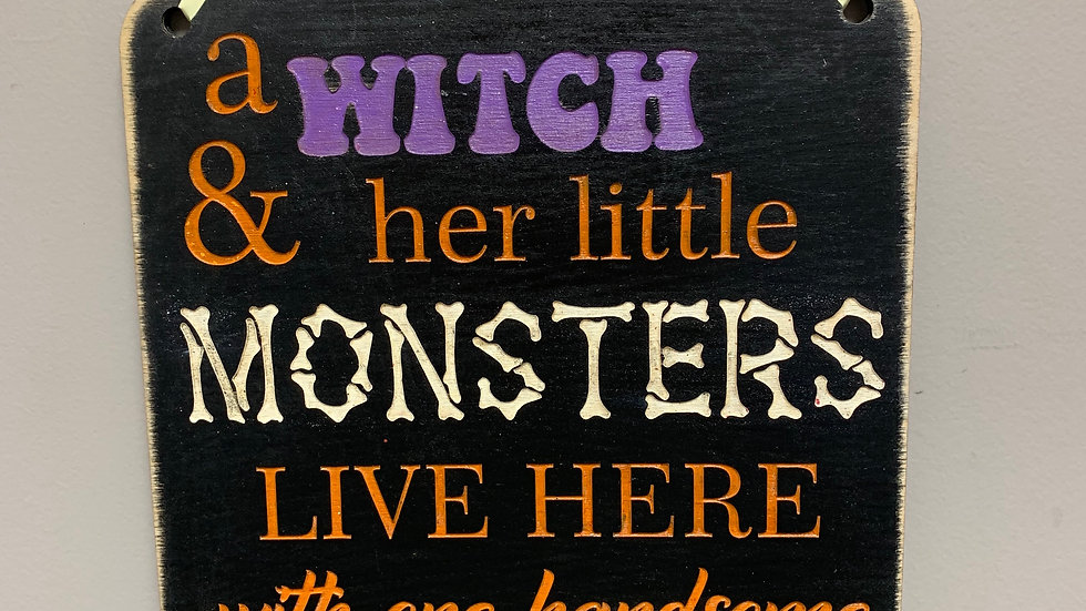 """""""A witch & her little monsters live here with one handsome devil"""" Halloween Sign"""