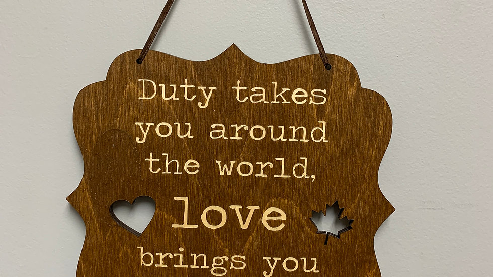 """Duty takes you around the world, love brings you home."" home decor"