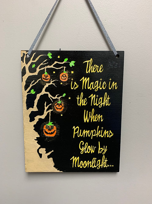 """""""There is magic in the night when pumpkins glow by moonlight..."""" Halloween Sign"""
