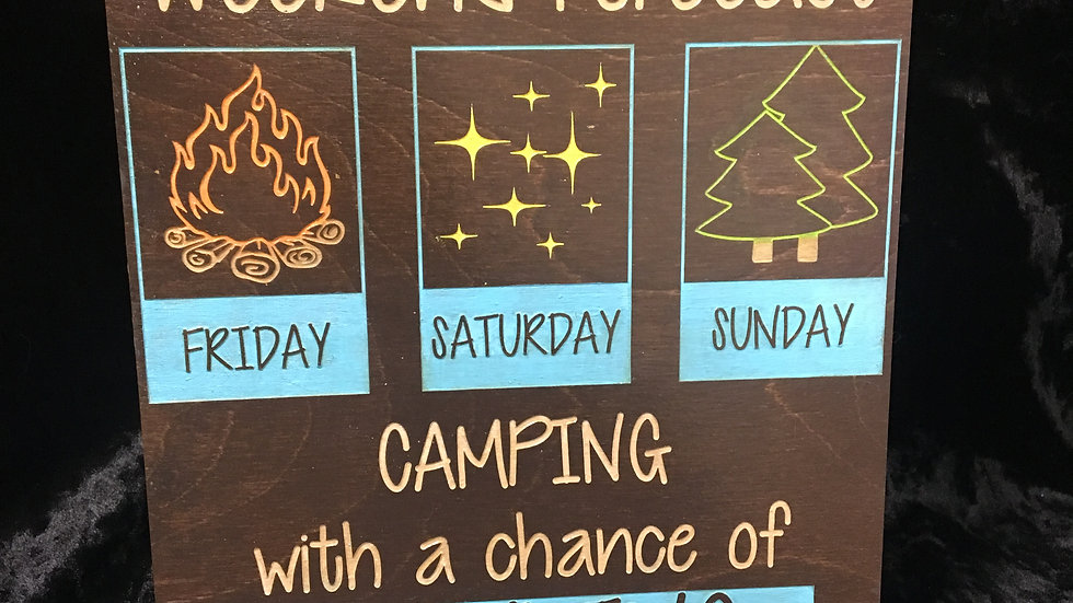 """""""Weekend forecast camping with a chance of drinking""""Home decor"""