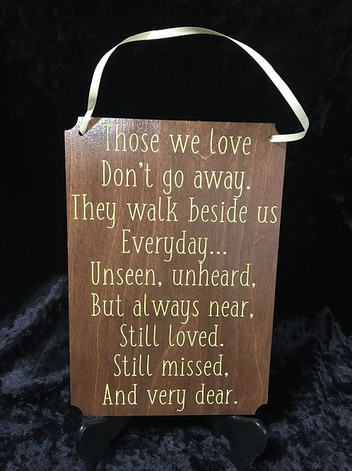 """Those we love don't go away they walk beside us everyday ..."" Home decor"