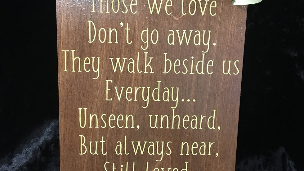 """""""Those we love don't go away they walk beside us everyday ..."""" Home decor"""