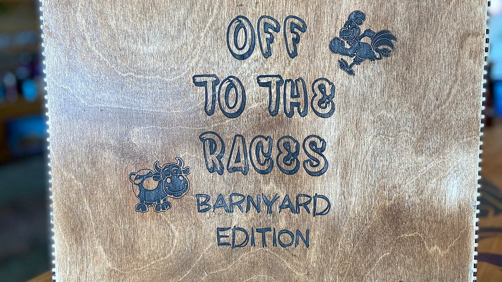 """Off to the Races """"Barnyard Edition"""""""