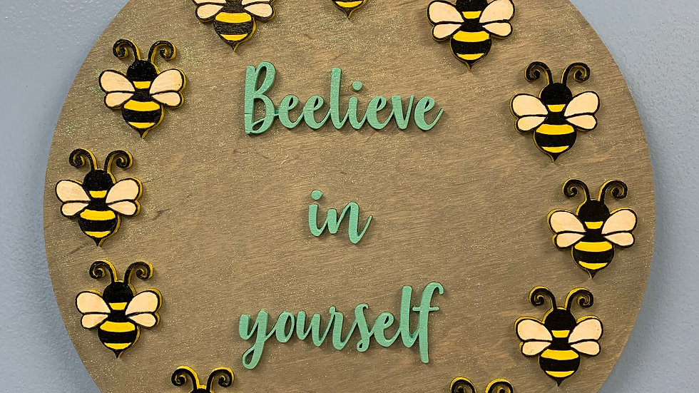 """""""Beelieve in yourself"""" 3D round home decor sign"""