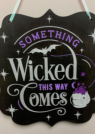 """Something wicked this way comes"" Glitter Halloween decor sign"