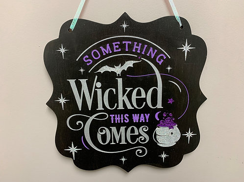 """""""Something wicked this way comes"""" Glitter Halloween decor sign"""