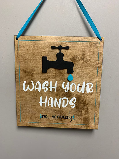 """Wash your hands (no seriously) "" rustic farmhouse decor sign"