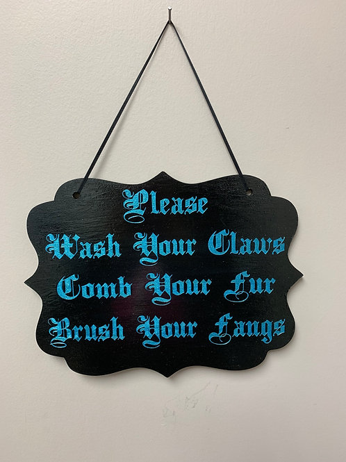 """""""Please wash your claws, comb your hair, brush your fangs."""" Halloween Sign"""