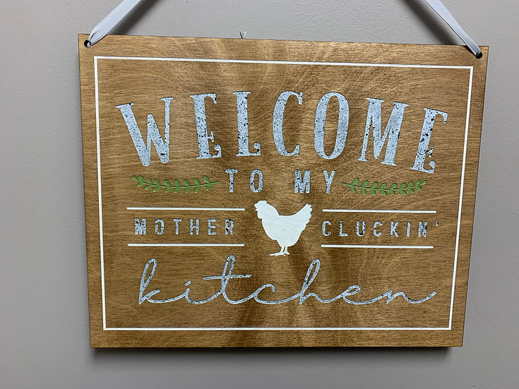 """""""Welcome to my mother cluckin' kitchen"""" rustic farmhouse decor sign"""