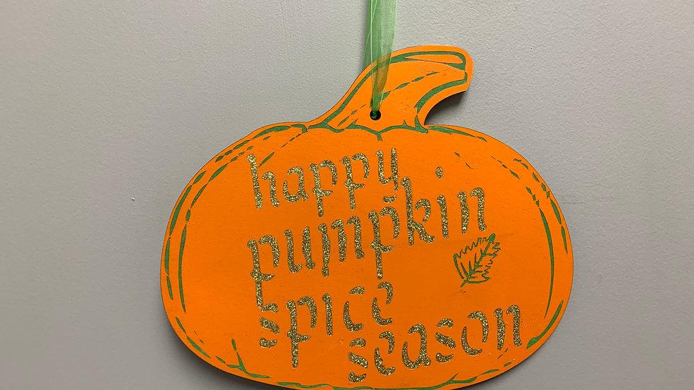 """Happy Pumpkin Spice  Season ""Fall Decor"