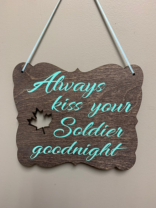 """""""Always kiss your soldier goodnight."""" home decor"""