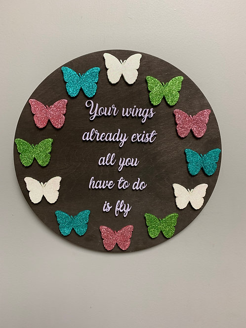 """""""Your wings already exist all you have to do is fly"""" 3D round home decor sign"""