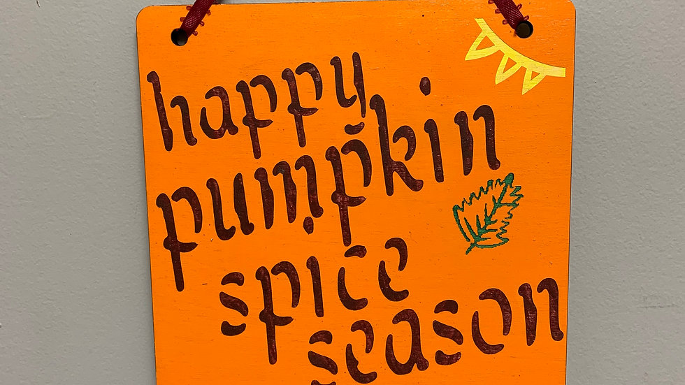 """Happy Pumpkin Spice Season ""Fall Decor"