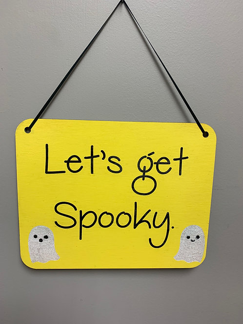 """""""Lets get spooky"""" Halloween Sign"""