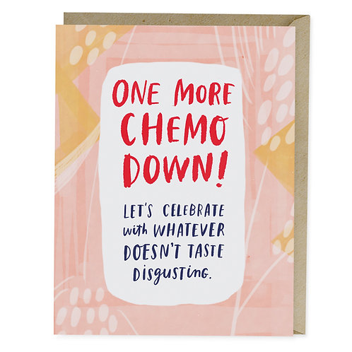 Funny Empathy Cancer Greeting Card One More Chemo Down by Emily McDowell