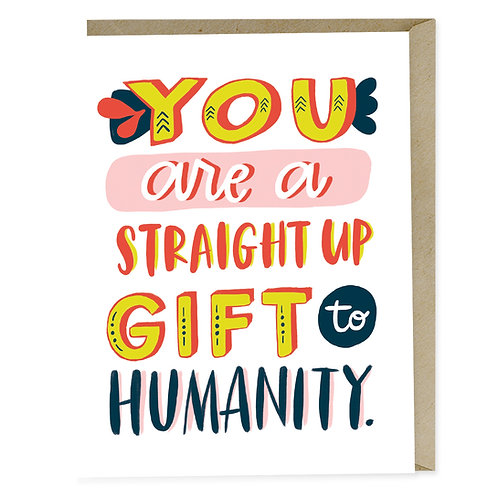 Supportive Empathy Cancer Greeting Card: You are a straight up gift to humanity by Emily McDowell