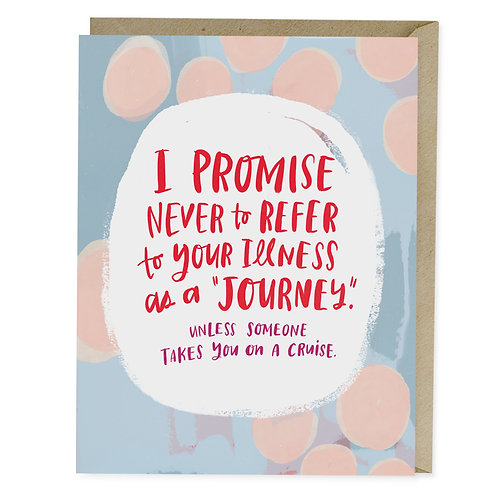 Funny Empathy Greeting Card Promise to Never Refer to Your Illness as a Journey by Emily McDowell