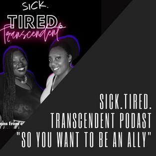Sick.Tired.Transcendent Podcast