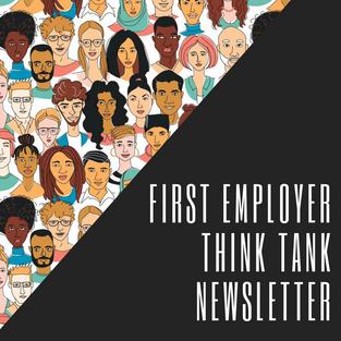 First Employer Think Tank Newsletter