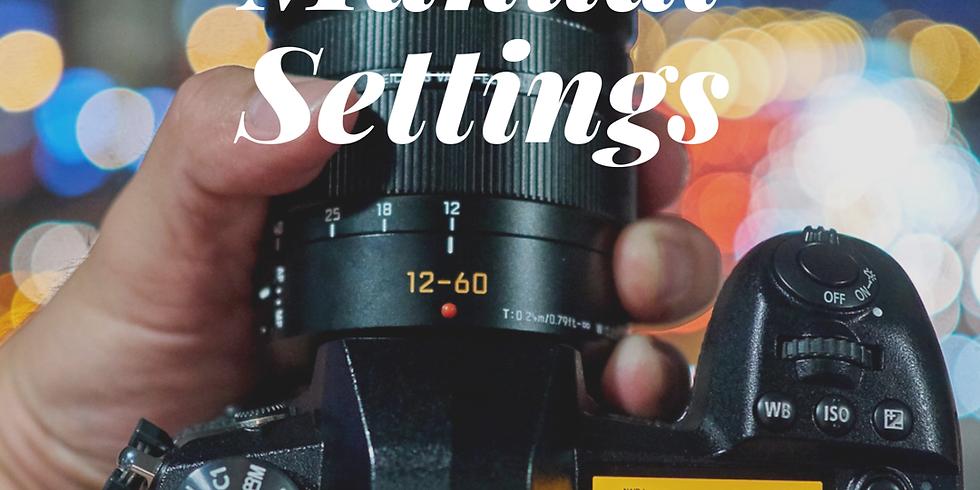 Understanding Manual Settings SATURDAY Workshop