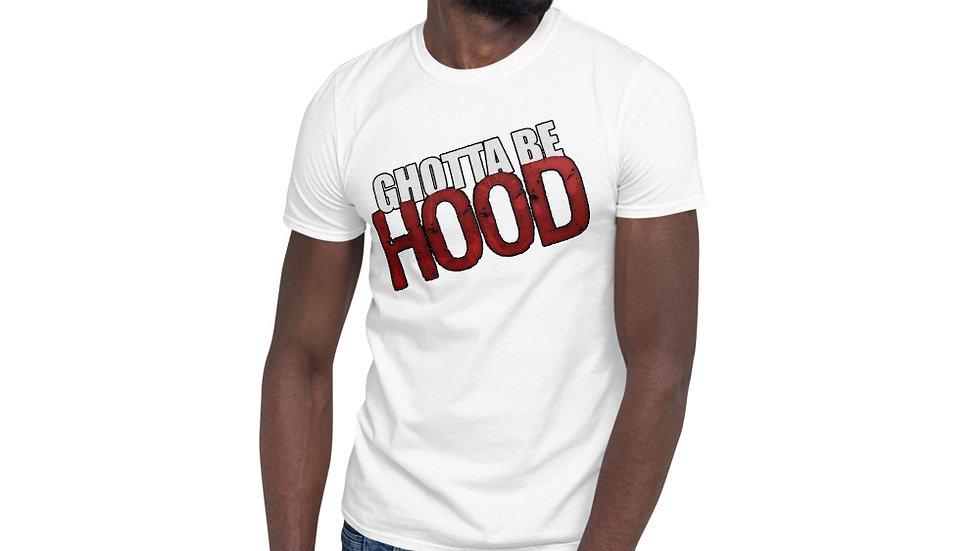 GHOTTA BE HOOD Short-Sleeve T-Shirt