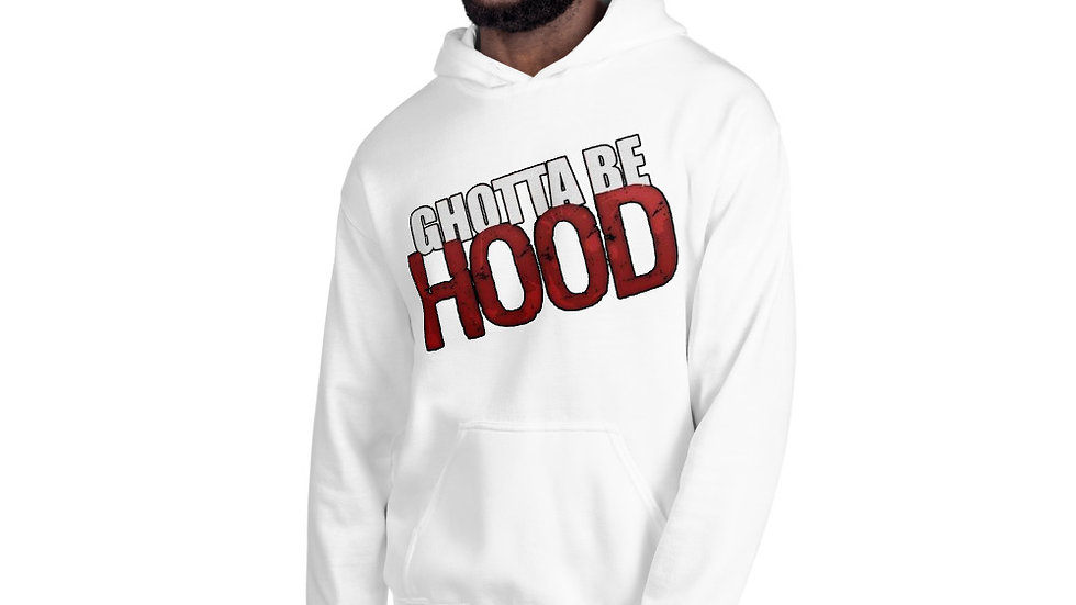 GHOTTA BE HOOD Hoodie