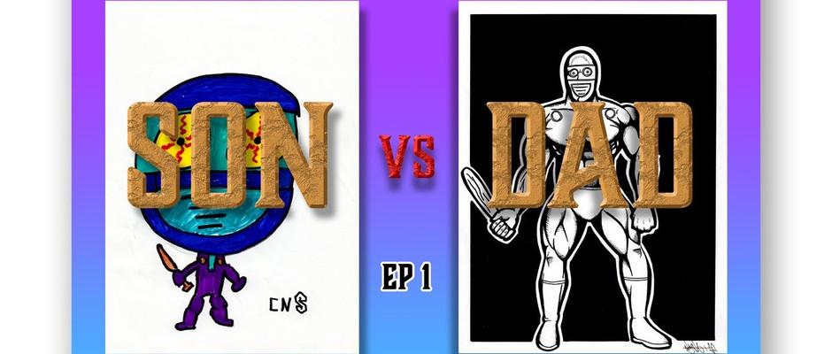 SON vs DAD ep 1