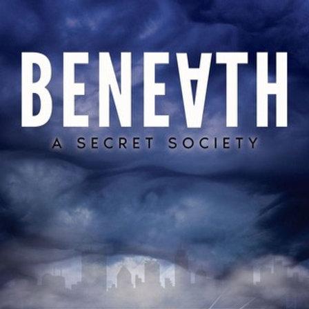 BENEATH: A Secret Society